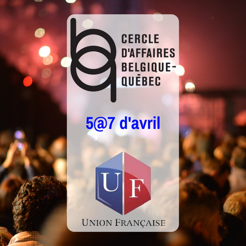 5 7 d 39 avril du cabq l 39 union fran aise montr al for Chambre de commerce francaise montreal